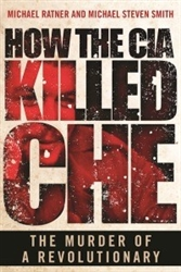 How the CIA Killed Che, The Murder of a Revolutionary - Book