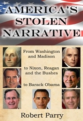 America's Stolen Narrative: From Washington and Madison, to Nixon, Reagan and the Bushes, to Barack-CD