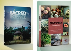 The Sacred Science DVD and The Sacred Science Cookbook
