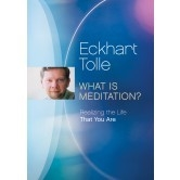 Eckhart Tolle: WHAT IS MEDITATION? DVD