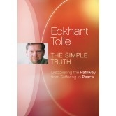 Eckhart Tolle: THE SIMPLE TRUTH DVD