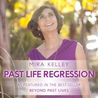 One-on-one Past Life Regression Session with Mira Kelly