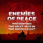 Enemies Of Peace, Preventing the Next War in the Middle East Film Screening - Ticket