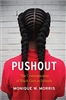 PUSHOUT: CRIMINALIZING BLACK & BROWN GIRLS IN SCHOOLS - Book, Feature Film, 2 DVD Lectures