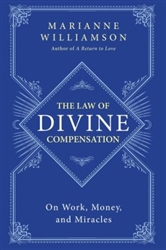 Marianne Williamson: Divine Compensation Package - MUST INCLUDE VALID EMAIL