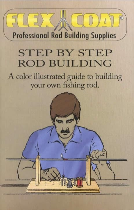 #D10 FREE USA SHIPPING! FLEX COAT Step by Step Fishing Rod Building Book NEW