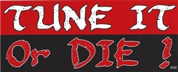 tune it or die bumper sticker