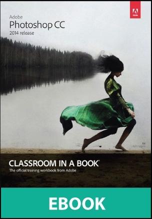 Adobe photoshop cc classroom in a book 2014 release ebook fandeluxe Choice Image