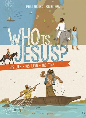 Who is Jesus? His Life, His Land, His Time