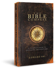 Bible Compass<br>A Catholic's Guide to Navigating the Scriptures