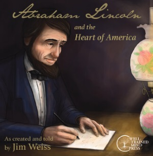 Abraham Lincoln and the Heart of America [CD]
