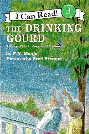 Drinking Gourd: A Story of the Underground Railroad