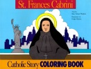 Catholic Story Coloring Book: Saint Frances Cabrini