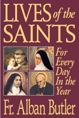 Butler's Lives of the Saints: For Every Day in the Year