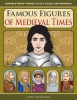 Famous Figures of Medieval Times