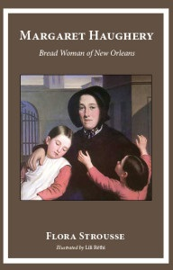 Margaret Haughery: Bread Woman of New Orleans
