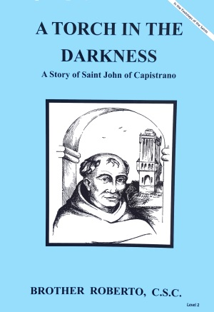 A Torch in the Darkness - A Story of Saint John of Capistrano, In the Footsteps of the Saints Series from Mary's Books