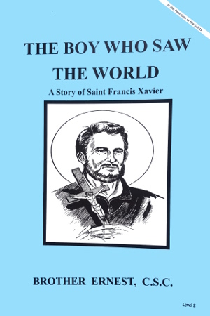The Boy Who Saw The World - A Story of Saint Francis Xavier, In the Footsteps of the Saints Series