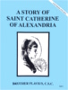 A Story of Saint Catherine of Alexandria, In the Footsteps of the Saints Series