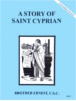 A Story of Saint Cyprian, In the Footsteps of the Saints Series