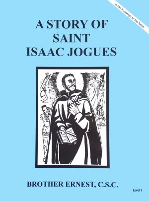 A Story of Saint Isaac Jogues, In the Footsteps of the Saints Series