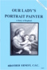 Our Lady's Portrait Painter - A Story of Raphael, In the Footsteps of the Saints Series