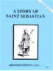 A Story of Saint Sebastian, In the Footsteps of the Saints Series