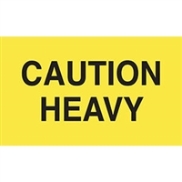 Caution Heavy Label 43572 (500/Roll)