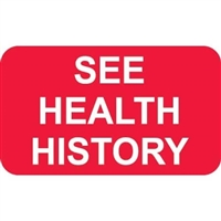 See Health History Label, Red, 1-1/2 x 7/8, Roll/250