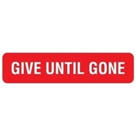 "Give Until Gone, 1-5/8""W x 3/8""H, Red, 500/Roll"