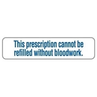 "The Prescription Cannot Be Refilled Without Bloodwork, 1-5/8""W x 3/8""H, White, 500/Roll"