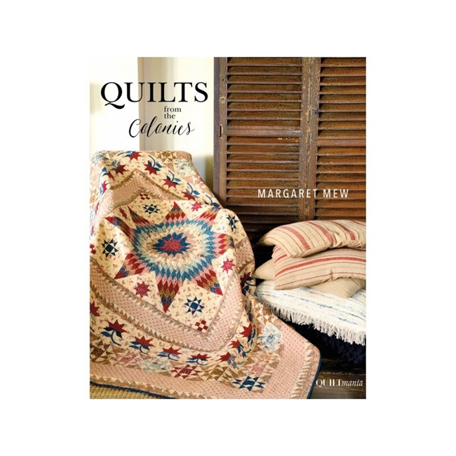 """Across the Seas... British Quilts in the Colonies"" by Margaret Mew"