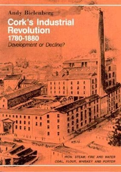 Cork's Industrial Revolution: 1780-1880