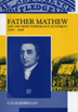 Father Mathew and the Irish Temperance Movement, 1838-1849