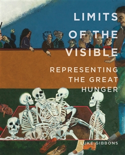Limits of the Visible: Representing the Great Hunger