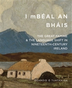 I mBéal an Bháis: The Great Famine and the Language Shift in Nineteenth-Century Ireland