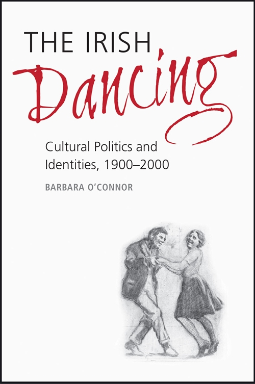 The irish dancing cultural politics and identities 1900 2000 fandeluxe Choice Image