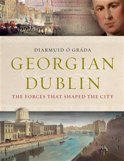 Georgian Dublin: the Forces that Shaped the City