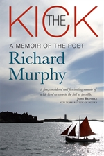 The Kick: A Memoir of the Poet Richard Murphy
