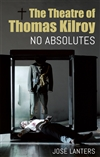 Theatre of Thomas Kilroy: No Absolutes