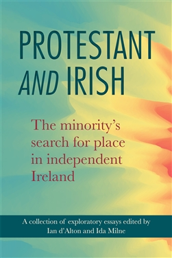 Protestant and Irish: the minority's search for a place in independent Ireland