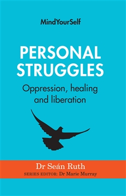 Personal Struggles: Oppression, healing and liberation