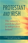 Protestant and Irish The minority's search for place in independent Ireland