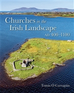 Churches in the Irish Landscape AD 400-1100