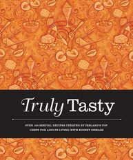 Truly Tasty: over 100 special recipes created by Irelands top chefs for adults living with kidney disease