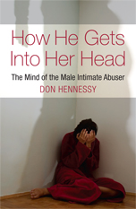 How He Gets into Her Head: The Mind of the Male Intimate Abuser