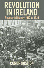 Revolution in Ireland: Popular Militancy 1917 to 1923