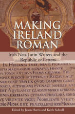 Making Ireland Roman: Irish Neo-Latin Writers and the Republic of Letters