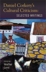 Daniel Corkery's Cultural Criticism: Selected Writings