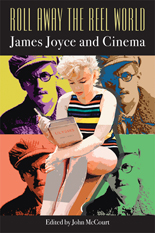 Roll Away the Reel World: James Joyce and Cinema